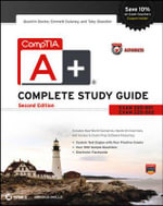CompTIA A+ Complete Study Guide Authorized Courseware : Exams 220-801 and 220-802 - Quentin Docter
