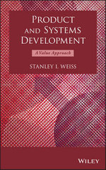 Product and Systems Development : A Value Approach - Stanley I. Weiss