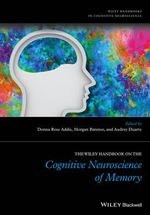 The Wiley Handbook on the Cognitive Neuroscience of Memory - Donna Rose Addis