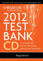 Wiley CPA Exam Review 2012 Test Bank 1 Year Access, Regulation 1.1 - Patrick R Delaney