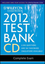 Wiley CPA Exam Review 2012 Test Bank 1 Year Access : Complete Exam 1.1 - Patrick R. Delaney