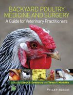 Backyard Poultry Medicine and Surgery : A Guide for Veterinary Practitioners