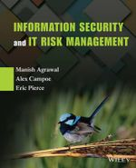 Information Security and IT Risk Management - Manish Agrawal