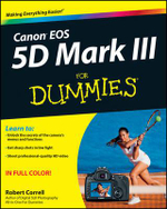 Canon EOS 5D Mark III For Dummies : For Dummies - Robert Correll
