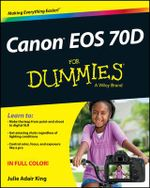 Canon EOS 70D For Dummies - Julie Adair King