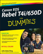 Canon EOS Rebel T4i/650D For Dummies - Julie Adair King