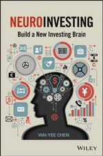 NeuroInvesting : Build a New Investing Brain - Wai-Yee Chen