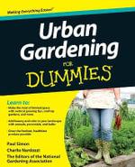 Urban Gardening For Dummies : For Dummies - The National Gardening Association