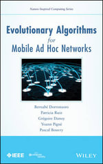 Evolutionary Algorithms for Mobile Ad Hoc Networks - Pascal Bouvry