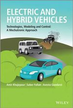 Electric and Hybrid Vehicles : Technologies, Modeling and Control - A Mechatronic Approach - Amir Khajepour