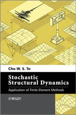 Stochastic Structural Dynamics : Application of Finite Element Methods - Cho W. S. To