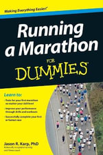 Running a Marathon For Dummies : For Dummies - Jason Karp