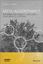 Meta-Algorithmics : Patterns for Robust, Low Cost, High Quality Systems - Steven J. Simske