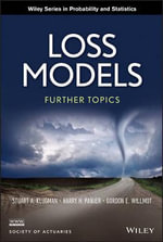 Loss Models : Further Topics - Stuart A. Klugman