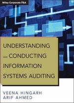 Understanding and Conducting Information Systems Auditing - Veena Hingarh