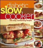 Diabetic Living Diabetic Slow Cooker Recipes - Diabetic Living Editors