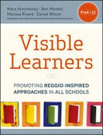 The Visible Learners : Promoting Reggio-Inspired Approaches in All Schools - Daniel Wilson
