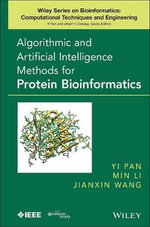 Algorithmic and Artificial Intelligence Methods for Protein Bioinformatics : An Evidence-Based Approach for Nurses - Yi Pan