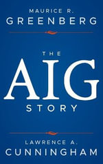 The AIG Story - Maurice R. Greenberg