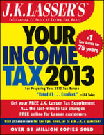 J. K. Lasser's Your Income Tax 2013 : for Preparing Your 2012 Tax Return - J. K. Lasser Institute
