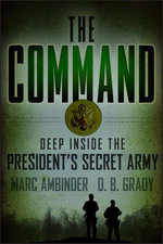 The Command : Deep Inside the President's Secret Army - Marc Ambinder