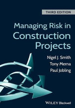 Managing Risk in Construction Projects - Nigel J. Smith