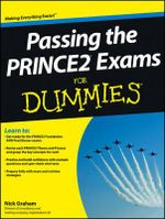 Passing the PRINCE2 Exams For Dummies - Nick Graham