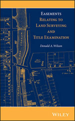 Easements Relating to Title Examination and Land Surveying : Canada, the United States, New Zealand, and Austra... - Donald A. Wilson