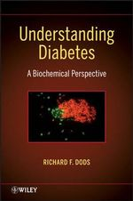 Understanding Diabetes : A Biochemical Perspective - R. F. Dods