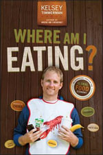 Where am I Eating? : An Adventure Through the Global Food Economy - Kelsey Timmerman