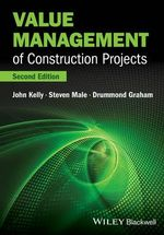Value Management of Construction Projects - John Kelly