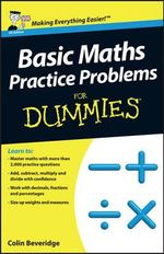 Basic Maths Practice Problems For Dummies - Colin Beveridge