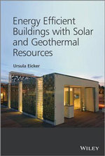 Energy Efficient Buildings with Solar and Geothermal Resources - Ursula Eicker