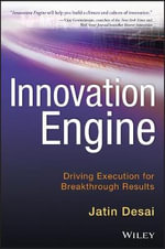 Innovation Engine : Driving Execution for Breakthrough Results - J. DeSai