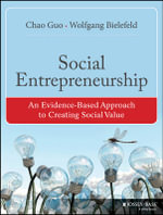 Social Entrepreneurship : An Evidence-based Approach to Creating Social Value - Chao Guo
