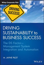 Driving Sustainability to Business Success : The DS Factor Management System Integration and Automation - M. Jayne Pilot