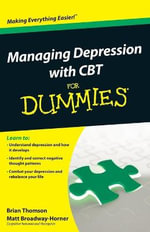 Managing Depression with CBT For Dummies - Brian Thomson