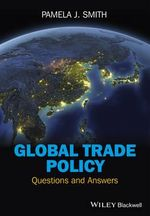 Global Trade Policy : Questions and Answers - Pamela J. Smith
