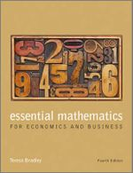 Essential Mathematics for Economics and Business : 4th Edition - Teresa Bradley