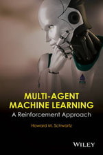 Multi-Agent Machine Learning : A Reinforcement Approach - H. M. Schwartz