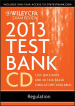 Wiley CPA Exam Review 2013 Test Bank CD, Regulation - Ray Whittington