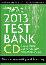 Wiley CPA Exam Review 2013 Test Bank CD, Financial Accounting and Reporting - Ray Whittington