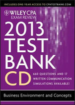 Wiley CPA Exam Review 2013 Test Bank CD, Business Environment and Concepts - Ray Whittington