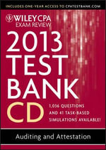 Wiley CPA Exam Review 2013 Test Bank CD, Auditing and Attestation - Ray Whittington