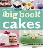 Betty Crocker the Big Book of Cakes : Betty Crocker Big Book - Betty Crocker Editors