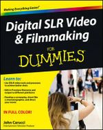 Digital SLR Video and Filmmaking For Dummies : For Dummies - John Carucci