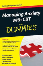 Managing Anxiety with CBT For Dummies - Graham Davey