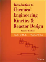 Introduction to Chemical Engineering Kinetics and Reactor Design - Charles G. Hill