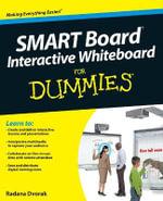 SMART Board Interactive Whiteboard For Dummies : For Dummies - Radana Dvorak