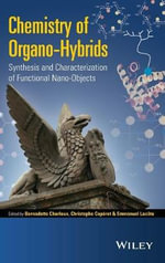 Chemistry of Organo-Hybrids : Synthesis and Characterization of Functional Nano-Objects - Emmanuel Lacote